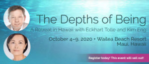 Retreat in Hawaii with Eckhart Tolle and Kim Eng October 2020 @ Wailea Bech Resort | Kihei | Hawaii | United States
