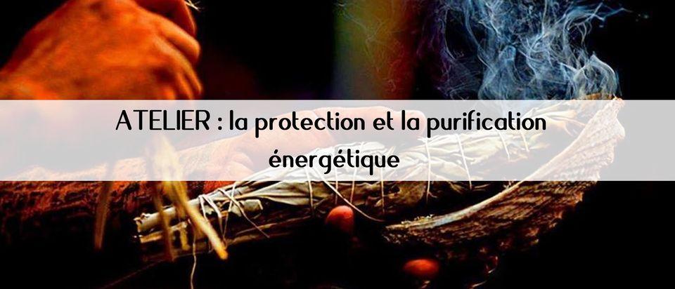 Atelier la protection et la purification énergétique