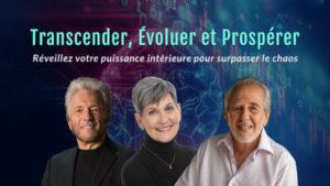 Live stream GRATUIT en français Transcender, Évoluer et Prospérer avec Gregg Braden, Lynne McTaggart et Bruce Lipton