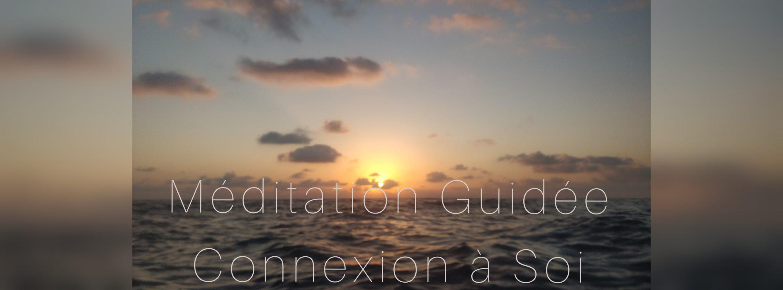 Méditation Guidée en ligne – Connexion à Soi