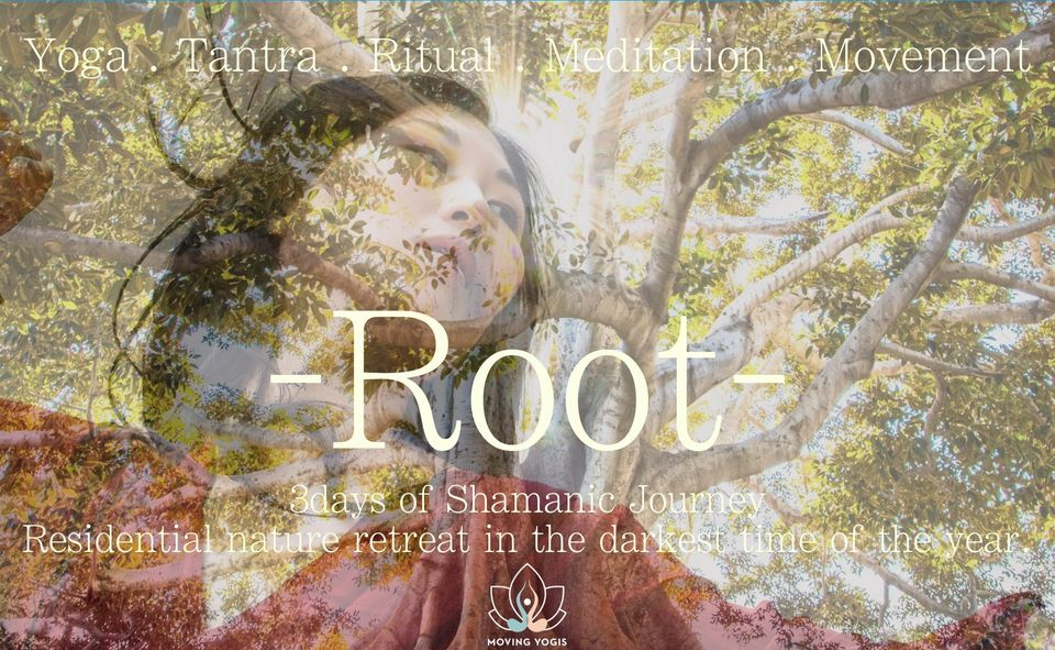 ROOT- Winter Shamanic Journey : Residential Nature Retreat